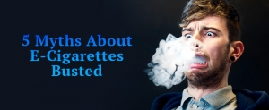 5 Myths About E-Cigarettes Busted