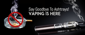 Say Goodbye To Ashtrays! Vaping is here
