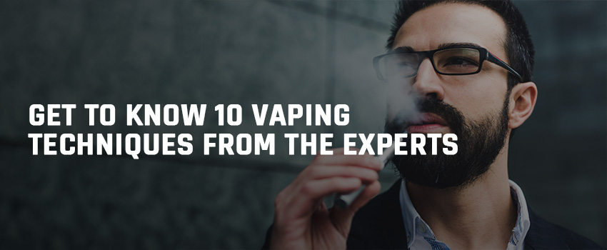 Get To Know 10 Proper Vaping Techniques From Ecig Experts