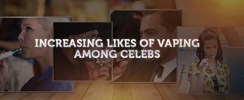 Increasing likes of vaping among celebs