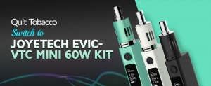Quit Tobacco- Switch To JOYETECH EVIC-VTC MINI 60W KIT