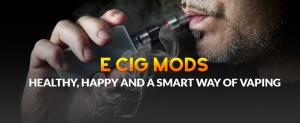 E Cig Mods- Healthy, Happy And A Smart Way Of Vaping