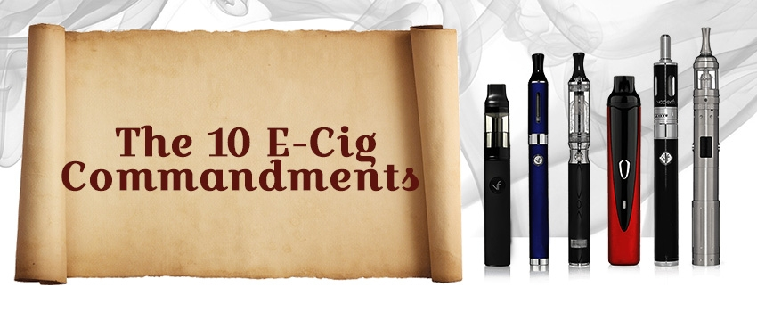 The 10 E-Cig Commandments & Rules For Vapers