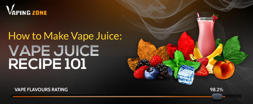 How to Make Vape Juice: Vape Juice Recipe 101