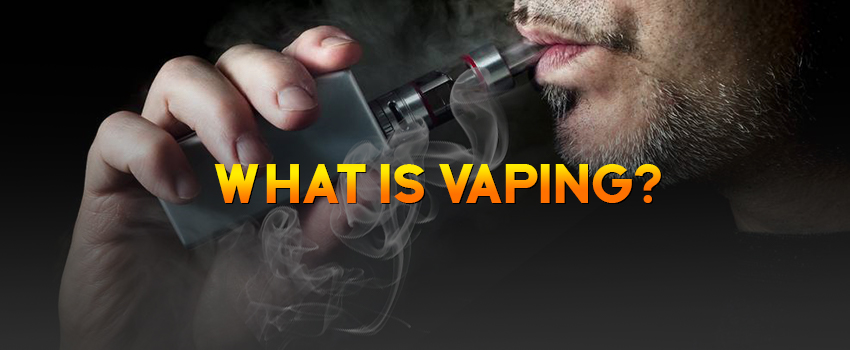 What is Vaping -Vape