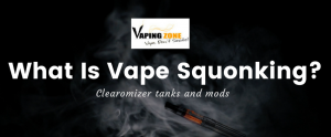 What Is Vape Squonking