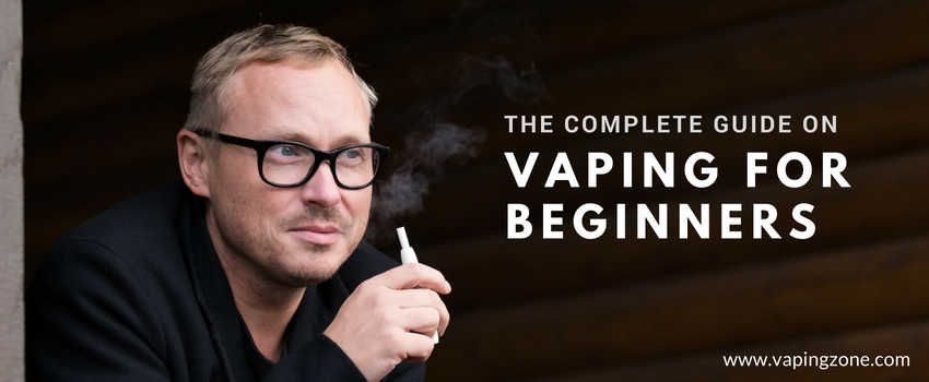 The Complete Guide To Vaping For Beginners